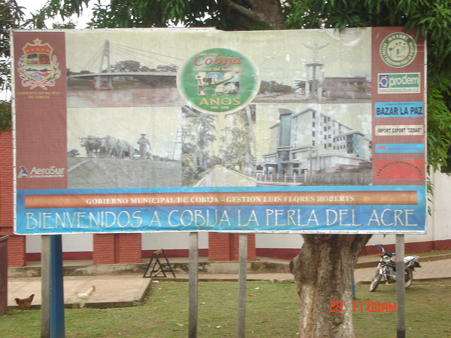 "THIS IS PICTURE SHOWS A NICE EXPRESSION: WELCOME TO COBIJA ""LA PERLA DEL ACRE"", IS JUST ON THE INTERNATIONAL BOUNDARY BETWEEN BRAZIL AND BOLIVIA."